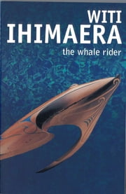 The Whale Rider ebook by Witi Ihimaera