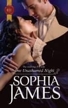 One Unashamed Night ebook by Sophia James
