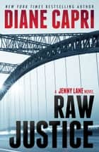 Raw Justice ebook by Diane Capri