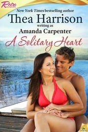A Solitary Heart ebook by Amanda Carpenter,Thea Harrison