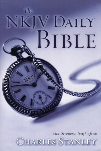 The NKJV Daily Bible - Devotional Insights from Charles F. Stanley ebook by Charles F. Stanley