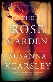 The Rose Garden - A haunting, romantic story of England past and present ebook by Susanna Kearsley