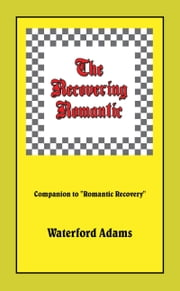 The Recovering Romantic ebook by Waterford Adams