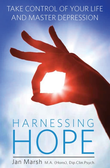 Harnessing Hope - Take control of your life and master depression ebook by Jan Marsh