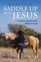 Saddle up With Jesus ebook by Wanda Lynch