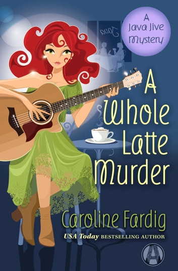 A Whole Latte Murder - A Java Jive Mystery ebook by Caroline Fardig