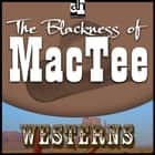 Blackness of MacTee, The audiobook by