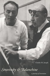 Stravinsky and Balanchine - A Journey of Invention ebook by Professor Charles M. Joseph
