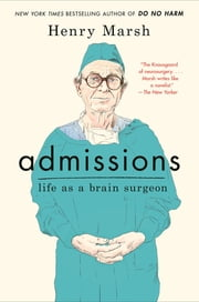 Admissions - Life as a Brain Surgeon ebook by Henry Marsh
