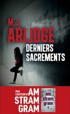 Derniers sacrements ebook by M. J. ARLIDGE, Séverine QUELET