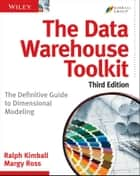 The Data Warehouse Toolkit - The Definitive Guide to Dimensional Modeling電子書籍 Ralph Kimball, Margy Ross