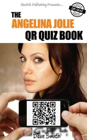 The Angelina Jolie QR Quiz Book ebook by Dave Smith