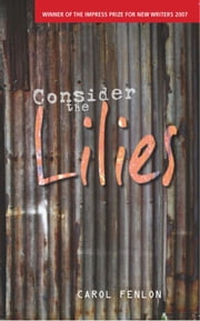 Consider the Lilies ebook by Carol Fenlon