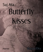 Butterfly Kisses ebook by Suj Ata