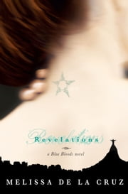 Revelations - A Blue Bloods Novel ebook by Melissa De La Cruz