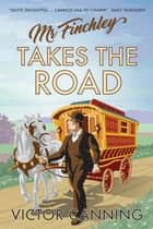 Mr Finchley Takes the Road ebook by Victor Canning