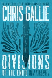 Divisions Of The Knife ebook by Chris Gallie