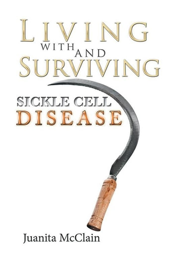 Living with and Surviving Sickle Cell Disease ebook by Juanita McClain
