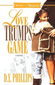 Love Trumps Game ebook by D.Y. Phillips