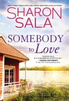 Somebody to Love ebook by Sharon Sala