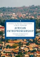 African Entrepreneurship - Challenges and Opportunities for Doing Business ebook by Leo-Paul Dana, Vanessa Ratten, Ben Q. Honyenuga