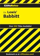 CliffsNotes on Lewis' Babbitt ebook by Sinclair Lewis