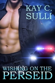 Wishing on the Perseid ebook by Kay C. Sulli