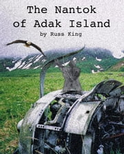 The Nantok of Adak Island ebook by Russ King
