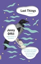 Last Things ebook by Jenny Offill