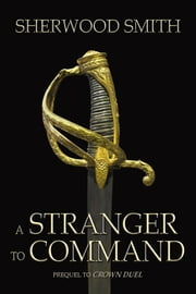 A Stranger to Command ebook by Sherwood Smith