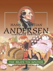 The Brave Tin Soldier ebook by Hans Christian Andersen,Ruth Imhoff