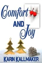 Comfort and Joy ebook by Karin Kallmaker