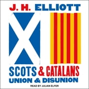 Scots and Catalans - Union and Disunion audiobook by J.H. Elliott