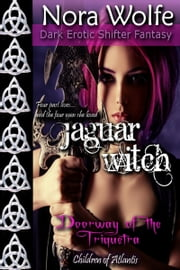 Paranormal Jaguar Witch: Doorway of the Triquetra ( Children of Atlantis, Book One) ebook by Nora Wolfe
