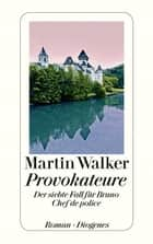Provokateure - Der siebte Fall für Bruno, Chef de police ebook by Martin Walker, Michael Windgassen
