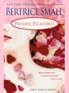 Private Pleasures eBook by Bertrice Small