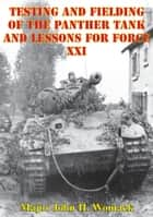 Testing And Fielding Of The Panther Tank And Lessons For Force XXI ebook by Major John H. Womack