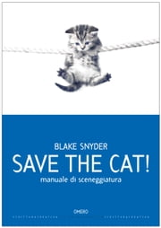 Save the cat! - Manuale di sceneggiatura ebook by Blake Snyder