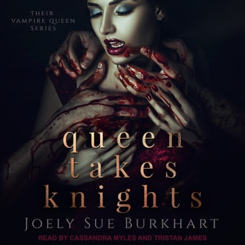 Queen Takes Knights audiobook by Joely Sue Burkhart