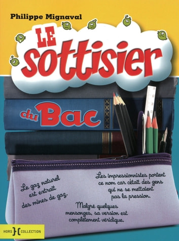 Le Sottisier du bac ebook by Philippe MIGNAVAL
