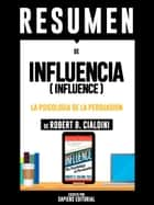 Influencia: La Psicologia De La Persuasion (Influence): Resumen Del Libro De Robert B. Cialdini ebook by Sapiens Editorial