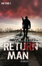 Return Man - Roman ebook by V.M. Zito, Martin Gilbert