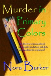 Murder in Primary Colors ebook by Nora Barker