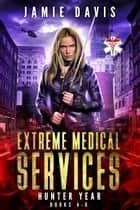 Extreme Medical Services Box Set Vol 4 - 6 - The Saga of Supernatural Paramedic Dean Flynn Continues ebook by Jamie Davis