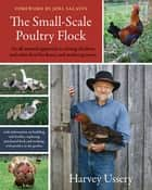 The Small-Scale Poultry Flock ebook by Harvey Ussery,Joel Salatin