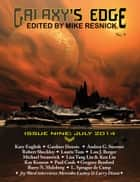 Galaxy's Edge Magazine: Issue 9, July 2014 ebook by Mike Resnick