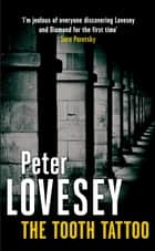 The Tooth Tattoo - 13 ebook by Peter Lovesey