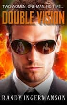 Double Vision - A Quantum Suspense Novel ebook by Randy Ingermanson