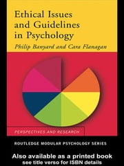 Ethical Issues and Guidelines in Psychology ebook by Philip Banyard,Cara Flanagan