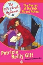 The Secret at the Polk Street School ebook by Patricia Reilly Giff,Blanche Sims